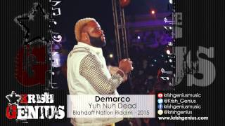 Demarco - Yuh Nuh Dead [Blahdaff Nation Riddim] May 2015