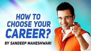How to choose your Career? By Sandeep Maheshwari I Hindi thumbnail