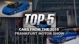 Top 5 Cars of the 2015 Frankfurt Motor Show
