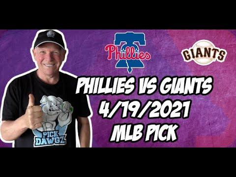 Philadelphia Phillies vs San Francisco Giants 4/19/21 MLB Pick and Prediction MLB Tips Betting Pick