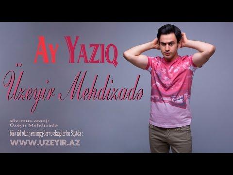 Uzeyir Mehdizade - Ay Yaziq ( 2016 )