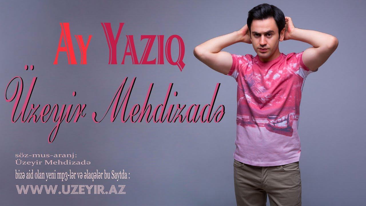 Uzeyir Mehdizade Ay Yaziq 2016 Youtube