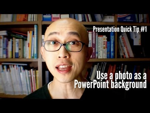 Presentation Quick Tip #1 - Use a picture as a PowerPoint background