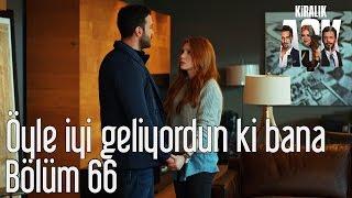 Kiralık Aşk 66 Bölüm Öyle İyi Geliyorsun ki Bana