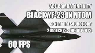 Ace Combat Infinity: Black YF-23 in NTDM (General Resource Cup)