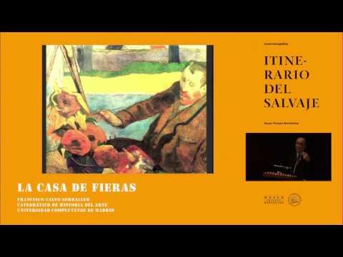 """Curso """"Itinerario del salvaje"""". Francisco Calvo Serraller: La casa de fieras"""
