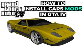 How to Install Car Mods in GTA IV | PC Mods Latest Tutorial 2017