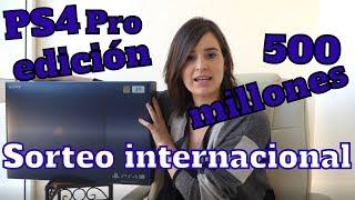 😱sorteo internacional 2019*PS4 PRO EDICIÓN 500 MILLONES*😱