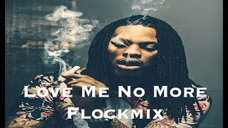 Waka Flocka Flame - Love Me No More FLOCKMIX