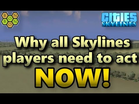 All Cities Skylines players need to act NOW!!! - Cities Skylines - DLC Advance Warning