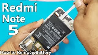 Xiaomi Redmi Note 5 Battery Replacement || How to Remove Redmi Note 5 Back Panel and Battery
