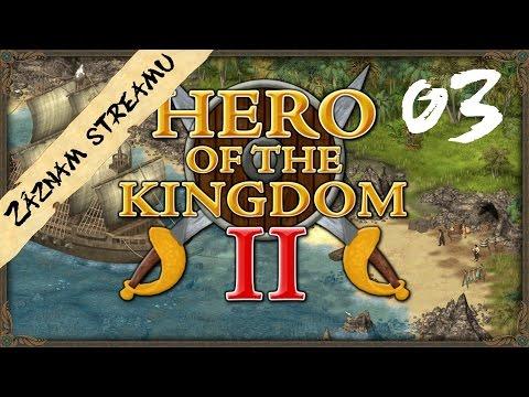 Hero of the Kingdom II CZSK 03  pokus o dohrání hry?Záznam streamu