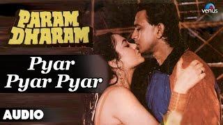 Param Dharam : Pyar Pyar Pyar Full Audio Song | Mithun Chakraborthy, Mandakini |
