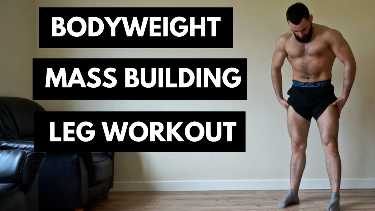 Bodyweight Leg Workout For Mass At Home No Equipment Youtube