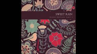 [잔잔하고 서정적인 피아노곡/감성적인 피아노연주곡/이지리스닝/뉴에이지/매장음악]단비(SweetRain) - Piano Edition Part 2
