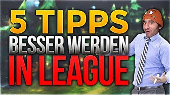 5 Einfache Tipps um besser zu werden in LoL [League of Legends] [Deutsch / German]