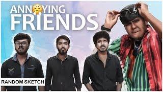 Annoying Friends | Team NYK | Nee Yaaruda Komali | #7