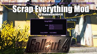 Fallout 4 Mods - Scrap Everything