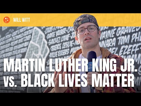 Will Witt: Martin Luther King Jr. vs. Black Lives Matter