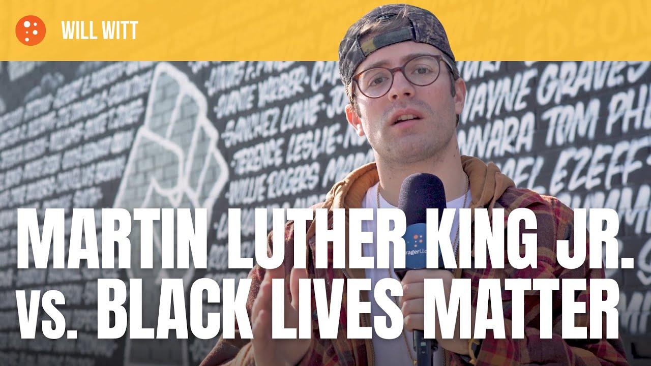 Will Witt: Martin Luther King Jr. vs. Black Lives Matter