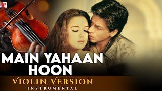Violin Version   Main Yahaan Hoon   Veer-Zaara   Manas Kumar   Late Madan Mohan   Javed Akhtar