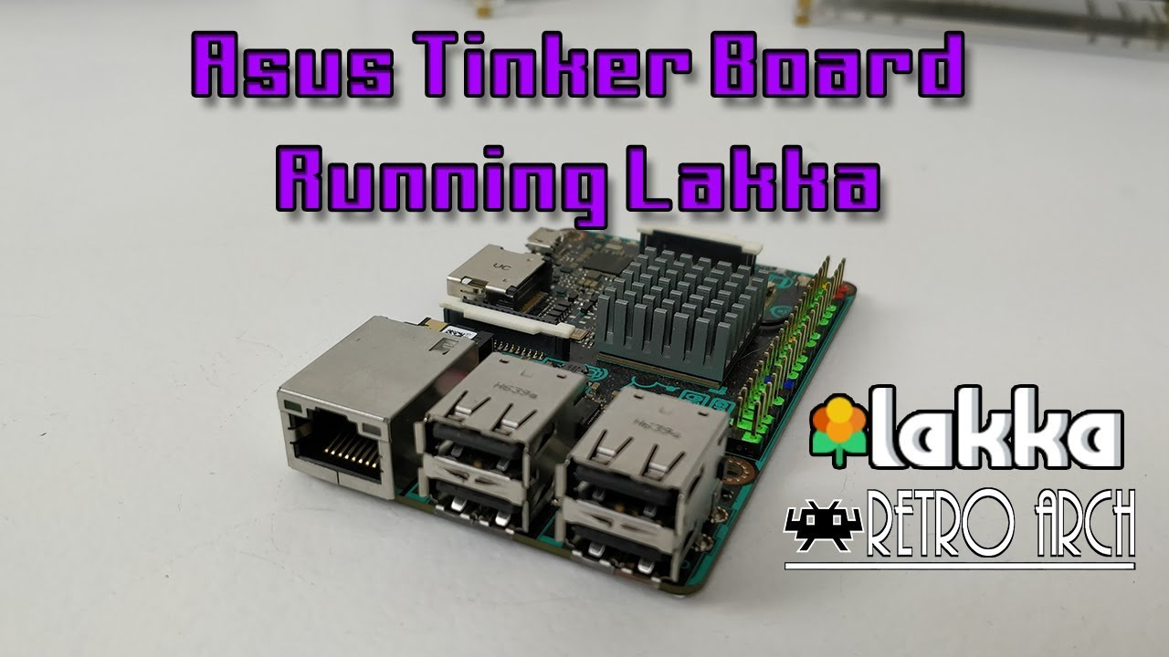 First Look Asus Tinker Board Running Lakka RetroArch Front-End