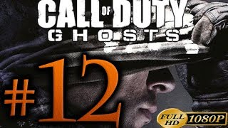 Call Of Duty Ghosts Walkthrough Part 12 [1080p HD] - No Commentary