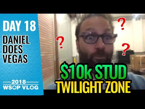 $10k Stud Twilight Zone - 2018 WSOP VLOG DAY 18