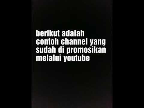 Contoh Iklan Channel Youtube Yang Di Promosikan Youtube