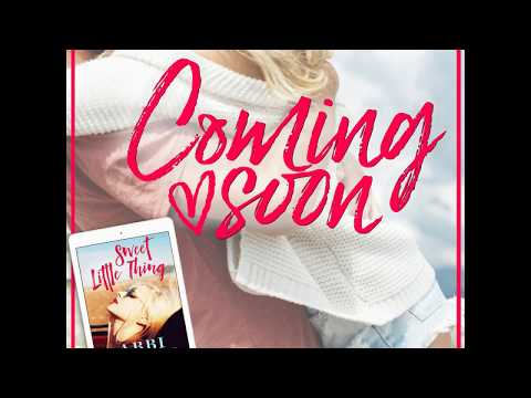 Sweet Little Thing by Abbi Glines, COMING SOON! Mp3