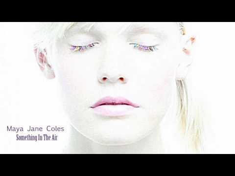 Maya Jane Coles - Something In The Air