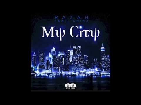 RAZAH FT CHINX - MY CITY