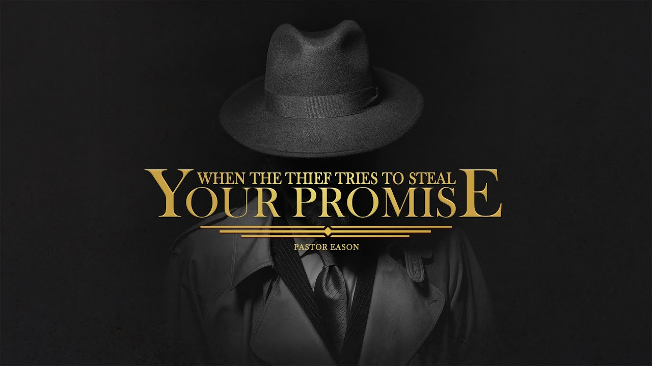 When the thief tries to steal your promise | Life Covenant Sanctuary