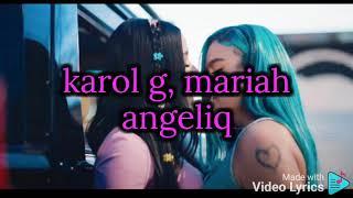 karol g ,mariah angeliq/el makinon letra