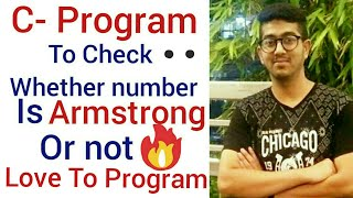 How to check number is Armstrong or not in C- Language