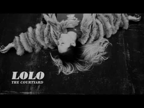 LOLO - The Courtyard [AUDIO]