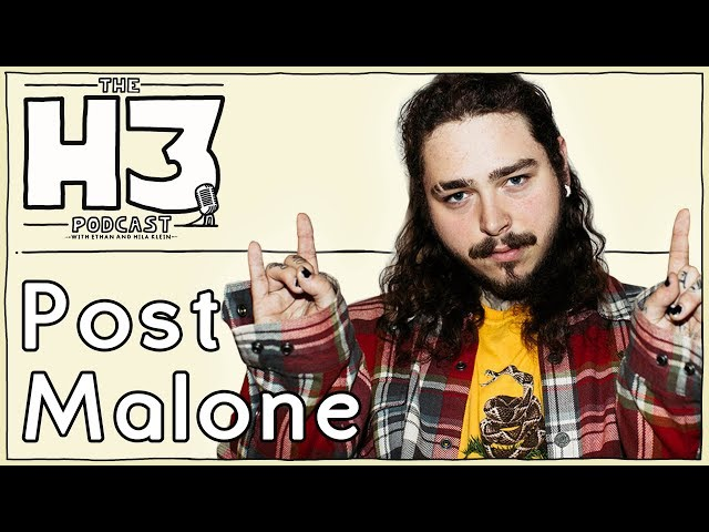 H3 Podcast #39 - Post Malone