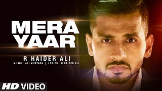 Latest Punjabi Songs 2016 | Mera Yaar | R Haider Ali | T-Series Apna Punjab