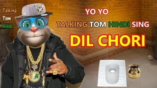 Talking Tom Hindi - Yo Yo Honey Sing: DIL CHORI Funny Comedy - Talking Tom Funny Videos