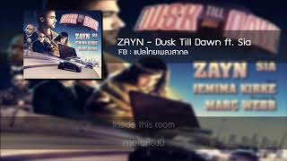 Video ZAYN - Dusk Till Dawn ft. Sia [แปลไทยเพลงสากล] download MP3, 3GP, MP4, WEBM, AVI, FLV Mei 2018