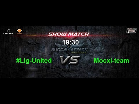 [SHOW MATCH] Mocxi-team vs #Lig-United