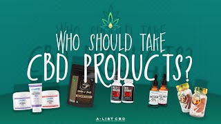 Who Should Take CBD Products?