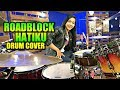 Baby Shima & Floor 88 - ROADBLOCK HATIKU Drum Cover By Nur Amira Syahira Mp3