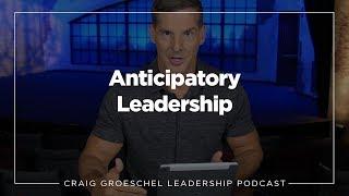 Craig Groeschel Leadership Podcast - Anticipatory Leadership Part One