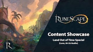 RuneScape Content Showcase (June 2019) - Land Out of Time Lore, Art & Audio