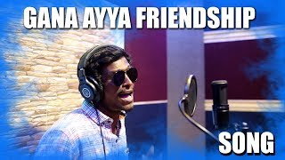 Gana Ayya Friendship Song | 2019 | YaaraNee.7397488662