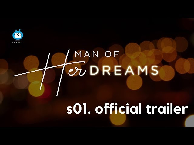MAN OF HER DREAMS: S01 - Official Trailer