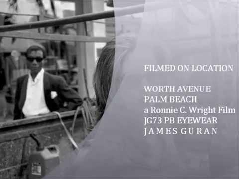 JG73 PALM BEACH EYEWEAR COLLECTION JAMES GURAN  a Ronnie C  Wright Film