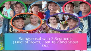 Vlog #20. SAMGYEOPSAL WITH 3 SEGMENTS ( BOXER OR BRIEF, FAST TALK and SHOUTOUT)