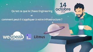 #WeSpeakCloud : Qu'est ce que le Chaos Engineering et comment l'appliquer à votre infrastructure ?